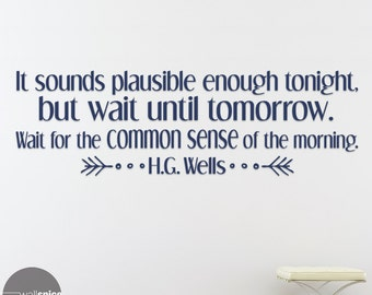 It Sounds Plausible Enough Tonight But Wait Until Tomorrow HG Wells Quote Vinyl Wall Decal Sticker