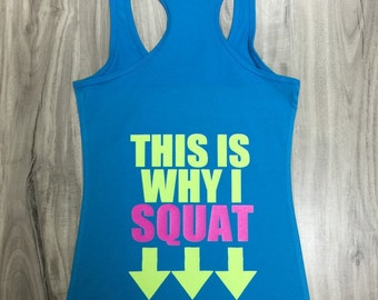This Is Why I Squat Fitted Racerback Workout Tank Top