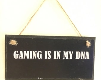 Gaming is in my DNA ~ wall plaque