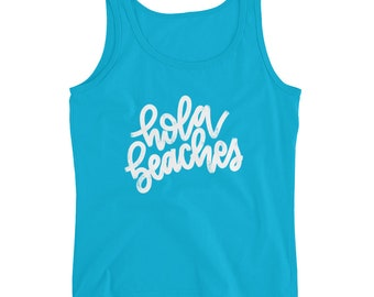 Hola Beaches Ladies' Tank, Hand Lettered design, beach tank, vacation shirt