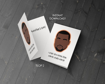 I Love You More Than Kanye Loves Kanye - Happy Valentine's Day Instant Download - Printable Greeting Card - Father's Day - Dad - Kanye Card