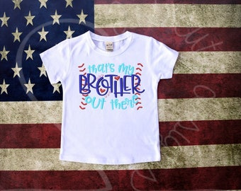 That's My Brother Baseball Sibling Embroidered Applique - White Shirt 100% Cotton - MADE TO ORDER