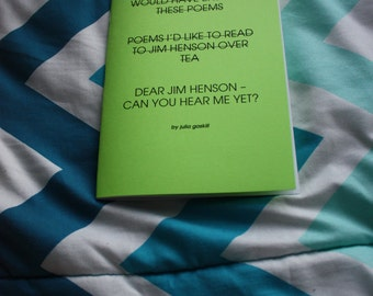 I Hope Jim Henson Would Have Enjoyed These Poems (2015) - Chapbook by Julia Gaskill