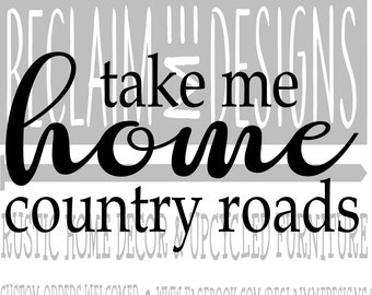 Take me home country roads SVG,PNG, and JPEG file