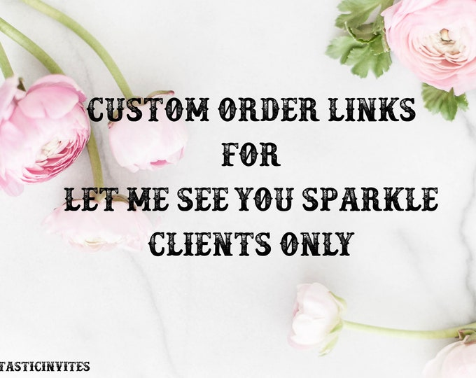 Order Link for Let Me See You Sparkle Clients ONLY