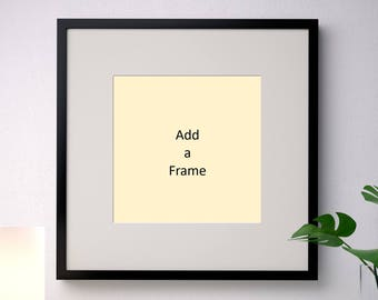 ADD a Black or White with White Matted Frame - 20 x 20 - for 12 x 12 Wall Art Insert