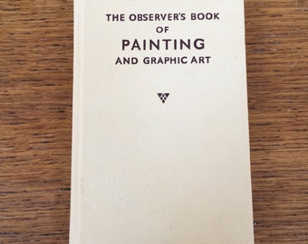 The Observer's Book of Painting and Graphic Art