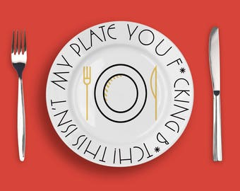 Real Housewives of Orange County inspired Melamine Plate - This ins't my plate you f*cking b*th!