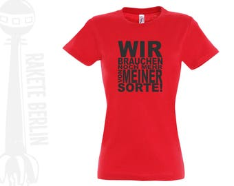 Women's T-shirt ' we need even more of my kind '