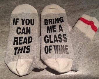 If You Can Read This ... Bring Me A Glass Of Wine (Socks)