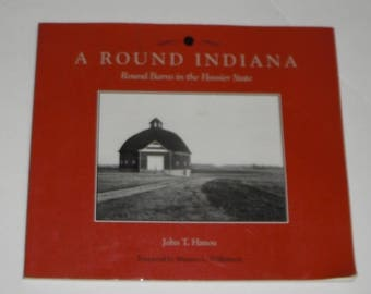 A Round Indiana Round Barns in the Hoosier State by John T. Hanou Softcover Book