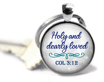 Holy and dearly loved - Colossians 3:12 - Bible verse gift - Bible key chain - Christian gift - Christian key chain - Bible study gift