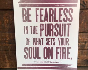 "Quote ""Be Fearless in the Pursuit of What Sets Your Soul on Fire"", Letterpress, Poster"