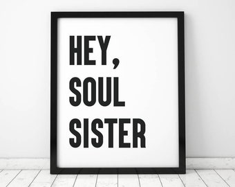 Hey, Soul Sister - Typographic Print