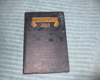 1917 JUST FOLKS By Edgar A. Guest