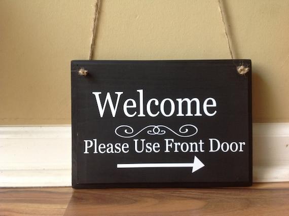 Welcome Please Use Front Door Wooden Sign Door Decor Hanging