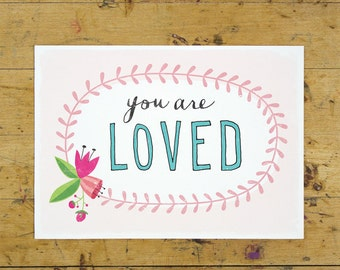 You are Loved Art Print | Love & Friendship Art Print | Hand Lettered | Pink | 5x7 | Made in the USA | AP 017