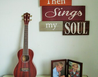 Then Sings My Soul Rustic Reclaimed Wood Sign