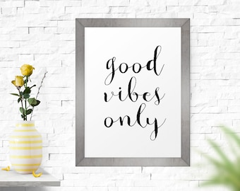 Art Prints, Calligraphy Art, Typography Print, Office Decor, Printable Wall Art, Good Vibes Only, Typography Wall Art, Scandinavian Print