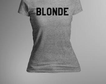 BLONDE BOLD | shirt | crewneck | tee |  *see drop down menu for more options