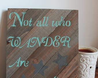 "Hanging Pallet Sign ""Not all who WANDER Are Lost"""