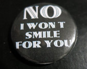 pin/ badge  no i won t smile for you
