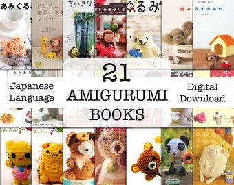 21 Amigurumi Ebooks - Amigurumi Patterns - Amigurumi Japanese Book - Crochet Patterns - Digital Download - Ebook - PDF - Japanese Language