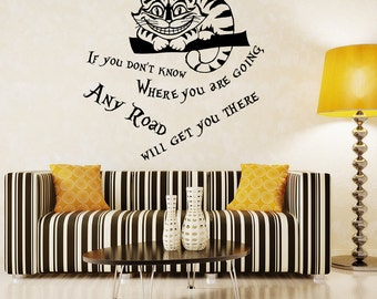 Wall Decal Quote Cheshire Cat Alice in Wonderland If You Don't Know Where You are Going Any Road Vinyl Sticker Home Décor Baby Murals A308