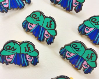 AS IF Soft Enamel Pin - Feminist Art | Pin Game | Pins | Clueless Pin | Illustrated Pin | Girl Gang | Grl Pwr