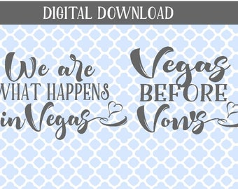 Vegas before Vows SVG, We are what happen in vegas svg, girls trip SVG, vegas SVG