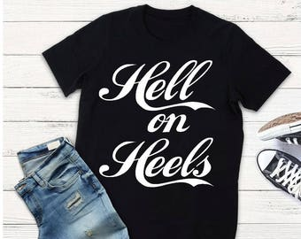 Hell On Heels T- Shirt | Country Music | Concert T-Shirt | Festival Tee | Southern Tee |