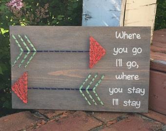 "MADE TO ORDER ""Where You Go I'll Go"" Arrow String Art Sign"