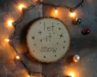 Wood-Burning : 'Let it Snow' Holiday Plaque