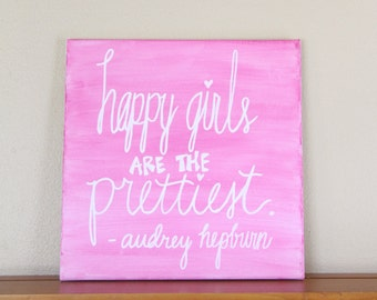 "Canvas Painting Quote - ""Happy Girls are the Prettiest"" Pink Handmade Inspirational Wall Art Dorm Room Decor Audrey Hepburn Hand Lettering"
