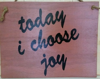 Today I Choose Joy  Violet - Wood Sign - 12 x 14