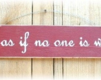 Dance As If No One Is Watching Primitive Red Wood Fence Board Sign Custom