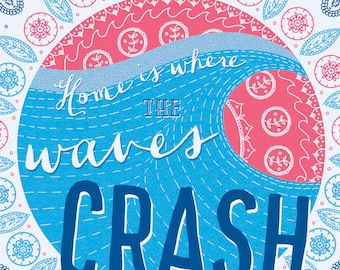 Home is Where the Waves Crash - Art Illustration Print Wall Art