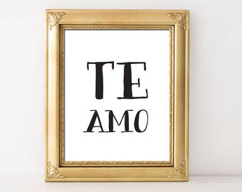 Te Amo, spanish printable art, anniversary gifts for women, te amo print, I love you, Spanish wall print, quote in Spanish, valentine gifts