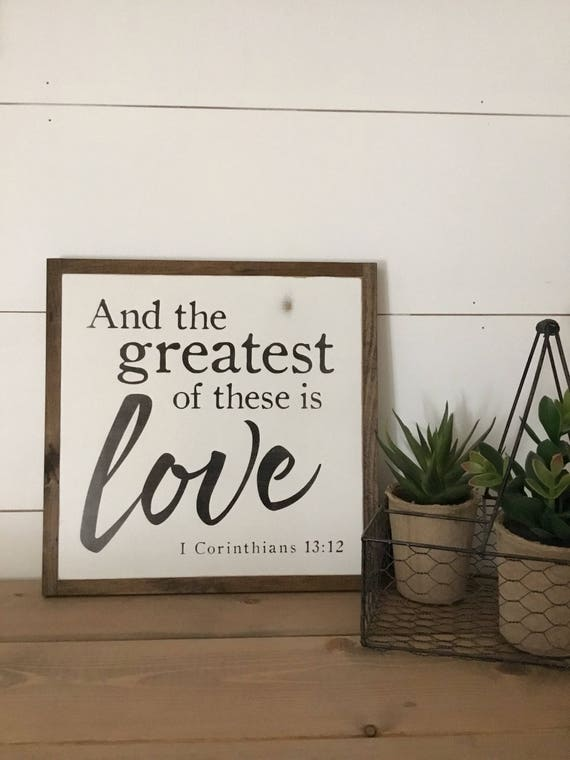 THE GREATEST of these is Love 1X1 | I Corinthians 13:12 | distressed shabby chic farmhouse wall art