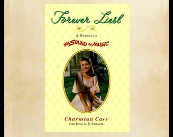 Forever Liesl: A Memoir of The Sound of Music By Charmian Carr, Movie Biography, Film Biography, The Von Trapp Family, The Hills Are Alive