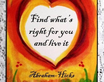 FIND WHAT'S RIGHT 5x7 Abraham-Hicks Positive Law of Attraction Inspirational Quote Poster Motivational Heartful Art by Raphaella Vaisseau