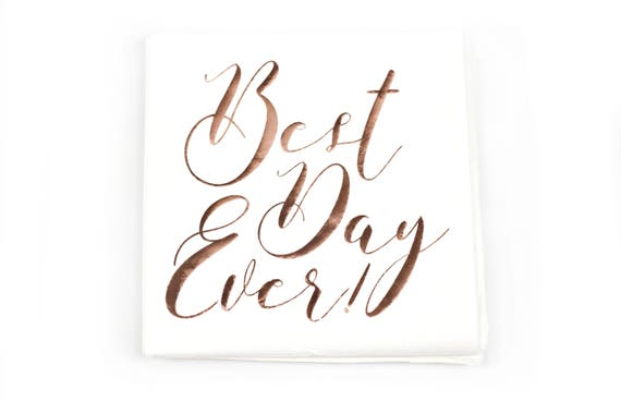 8pc Best Day Ever Napkin, Luncheon Foiled Rose Gold Script, Neutral Rustic Rose Gold Wedding Napkin, Rose Gold Bridal Shower Napkin Wedding