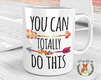 You Can Totally Do This Mug, Back to School, Motivational Mug, Inspirational Coffee Mug, Coffee Mug with Sayings, Graduation Gift, CM-095