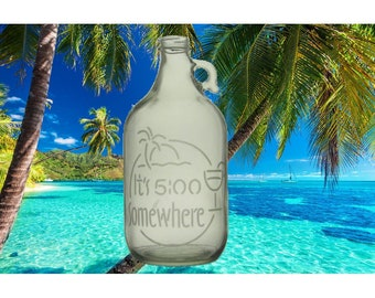 It's 5:00 Somewhere 64oz etched Beer Growler
