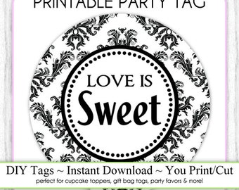 Instant Download - Party Printable Tag, Love is Sweet Damask, DIY Cupcake Topper, You Print, You Cut, DIY Party Tag