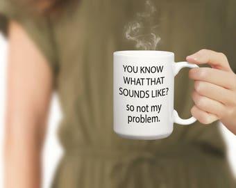 Coffee Mugs with Sayings, Office Coffee Mug, Sarcastic Coffee Mug, Coffee Mugs with Sayings, Humor Mug, Cute Office Decor, Coffee Sign,