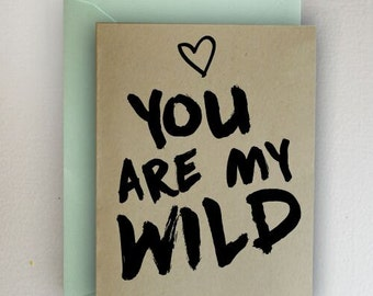 You Are My WILD Valentines Day Card