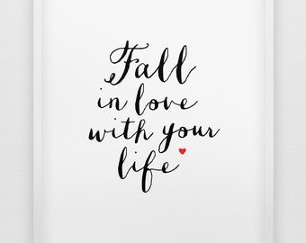fall in love with your life print // black and white home decor print // little red heart print // typographic love your life poster