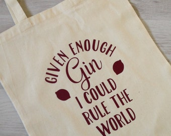 Given enough Gin I could rule the world - Tote Bag