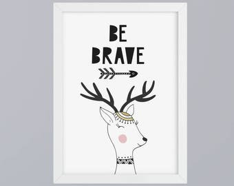 Hirsch-be brave-art print without frame